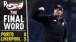 🎧🏆 Porto 0-5 Liverpool | The Final Word Podcast