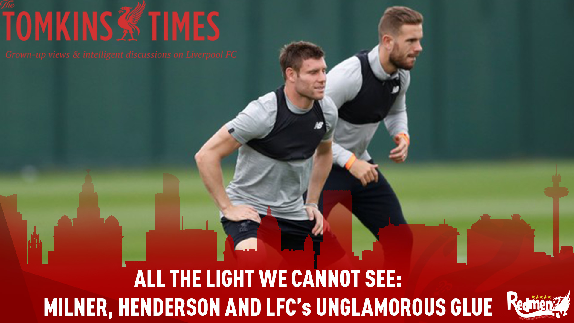All the Light We Cannot See: Milner, Henderson and LFC's Unglamorous Glue