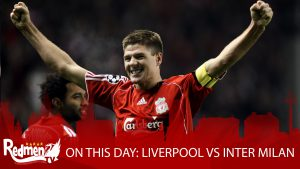 ON THIS DAY: LIVERPOOL VS INTER MILAN