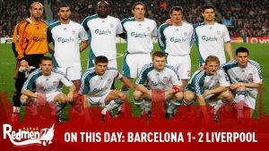 ON THIS DAY: BARCELONA 1- 2 LIVERPOOL