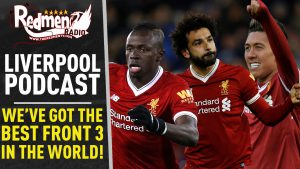 🎧 WE'VE GOT THE BEST FRONT 3 IN THE WORLD! | LIVERPOOL FC PODCAST