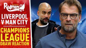 📹🏆 Liverpool v Man City | Champions League Draw Reaction