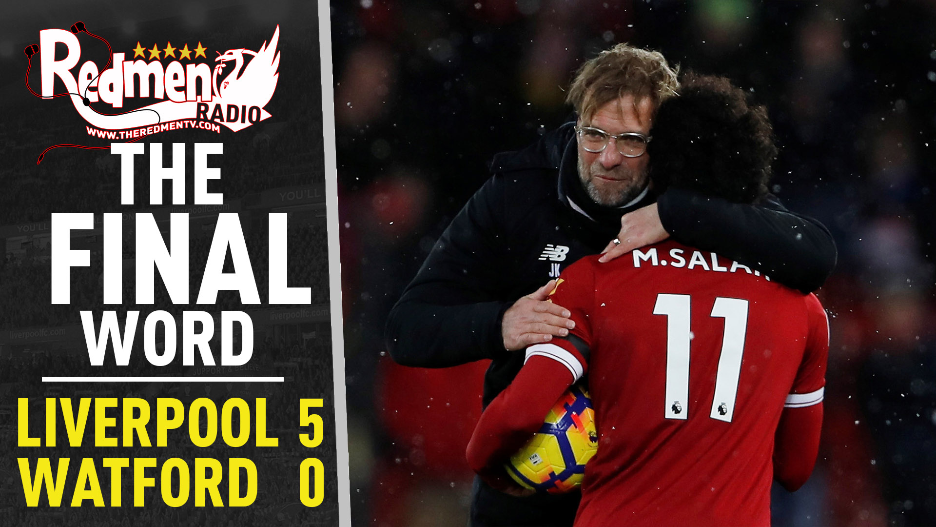 🎧🏆 Liverpool 5-0 Watford | The Final Word Podcast