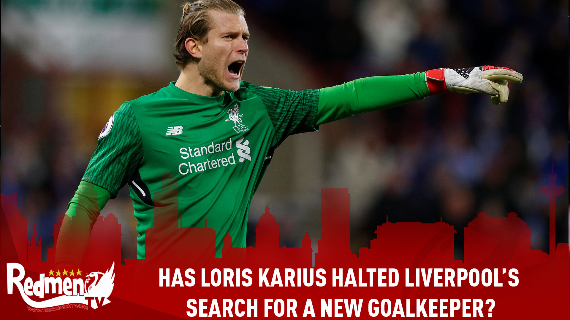 Has Loris Karius Halted Liverpool's Search For A New Goalkeeper?