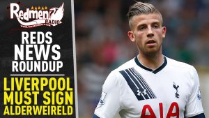 🎧🏆 Liverpool Must Sign Alderweireld | Reds News Roundup Podcast