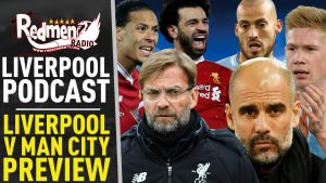 🎧 LIVERPOOL v MAN CITY PREVIEW | LIVERPOOL FC PODCAST