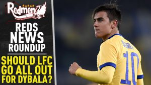 🎧🏆 Should The Reds Go All Out For Dybala? | Reds News Roundup Podcast