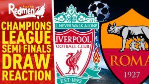 📹🏆 Liverpool v Roma | Champions League Semi Final Draw Reaction