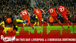 On This Day: Liverpool 4-3 Borussia Dortmund