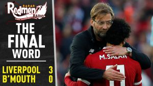 📹🏆 Liverpool 3-0 Bournemouth | The Final Word Podcast