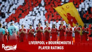 Liverpool v Bournemouth  | Player Ratings