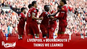 Liverpool v Bournemouth | Things We Learned