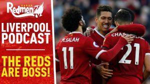 📹 THE REDS ARE BOSS! | LIVERPOOL FC VIDEO PODCAST