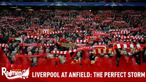 Liverpool At Anfield: The Perfect Storm