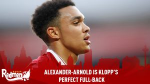 Alexander-Arnold Is Klopp's Perfect Full-Back
