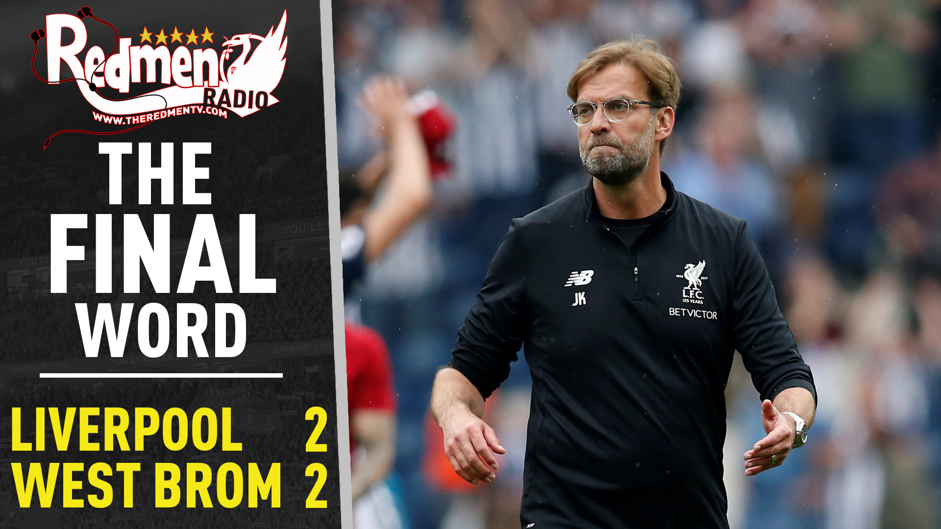 🎧🏆 West Brom 2-2 Liverpool | The Final Word Podcast