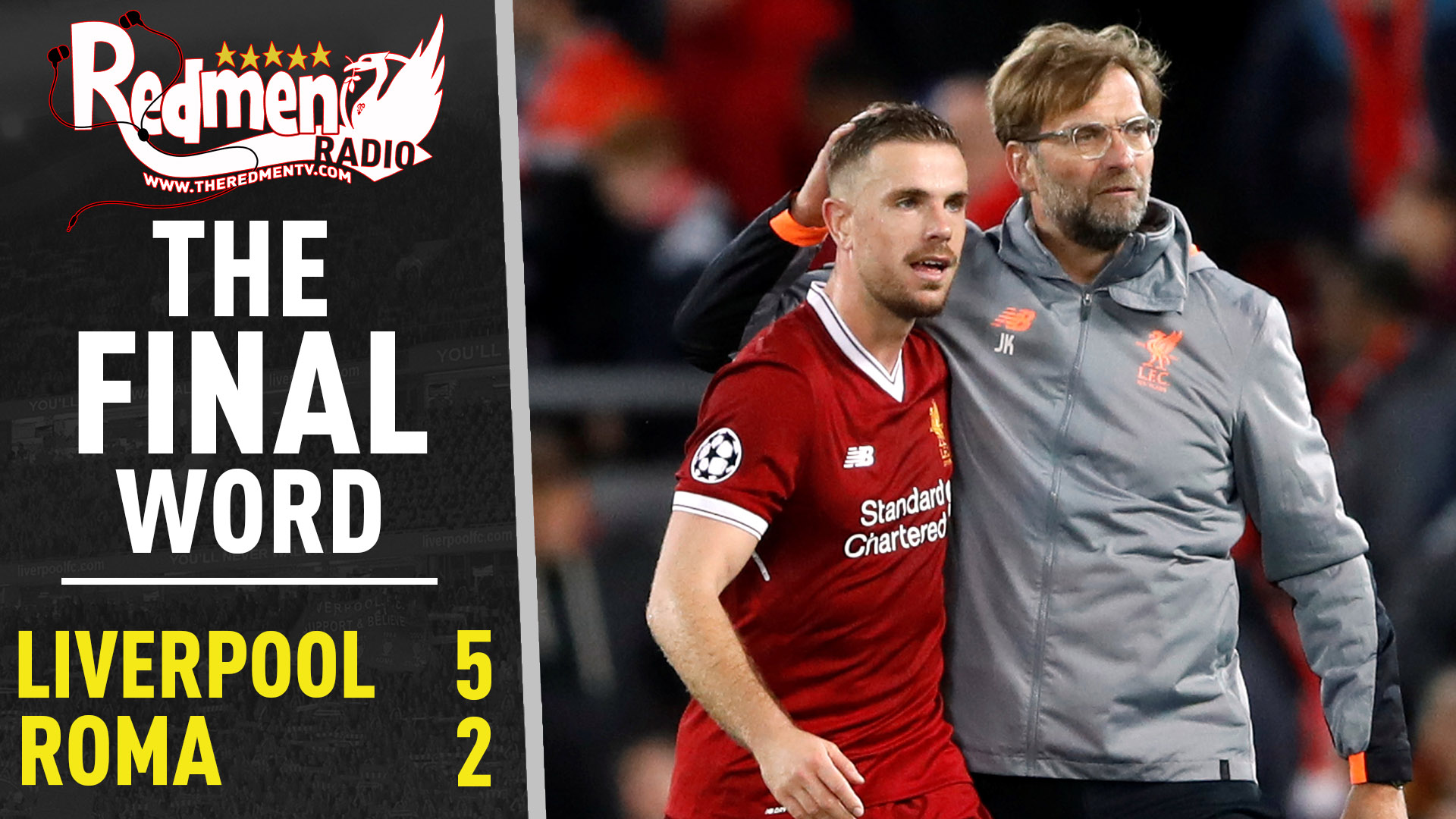 🎧🏆 Liverpool 5-2 Roma | The Final Word Podcast