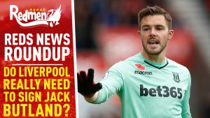 📹🏆 Do Liverpool Need to Sign Jack Butland? | Reds News Roundup