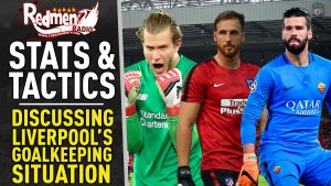 🎧🏆Discussing Liverpool's Goalkeeping Situation | Stats & Tactics