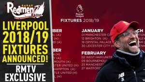 🎧🏆 Liverpool's 18/19 Fixtures Released Podcast!
