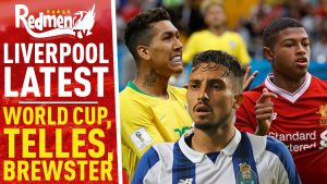 📹🏆 World Cup Roundup, Telles Linked, Brewster Contract | Liverpool FC Latest