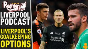 🎧 LIVERPOOL'S GOALKEEPING TRANSFER OPTIONS | LIVERPOOL FC PODCAST