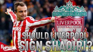 Should Liverpool Sign Xherdan Shaqiri? | Transfer Fact File