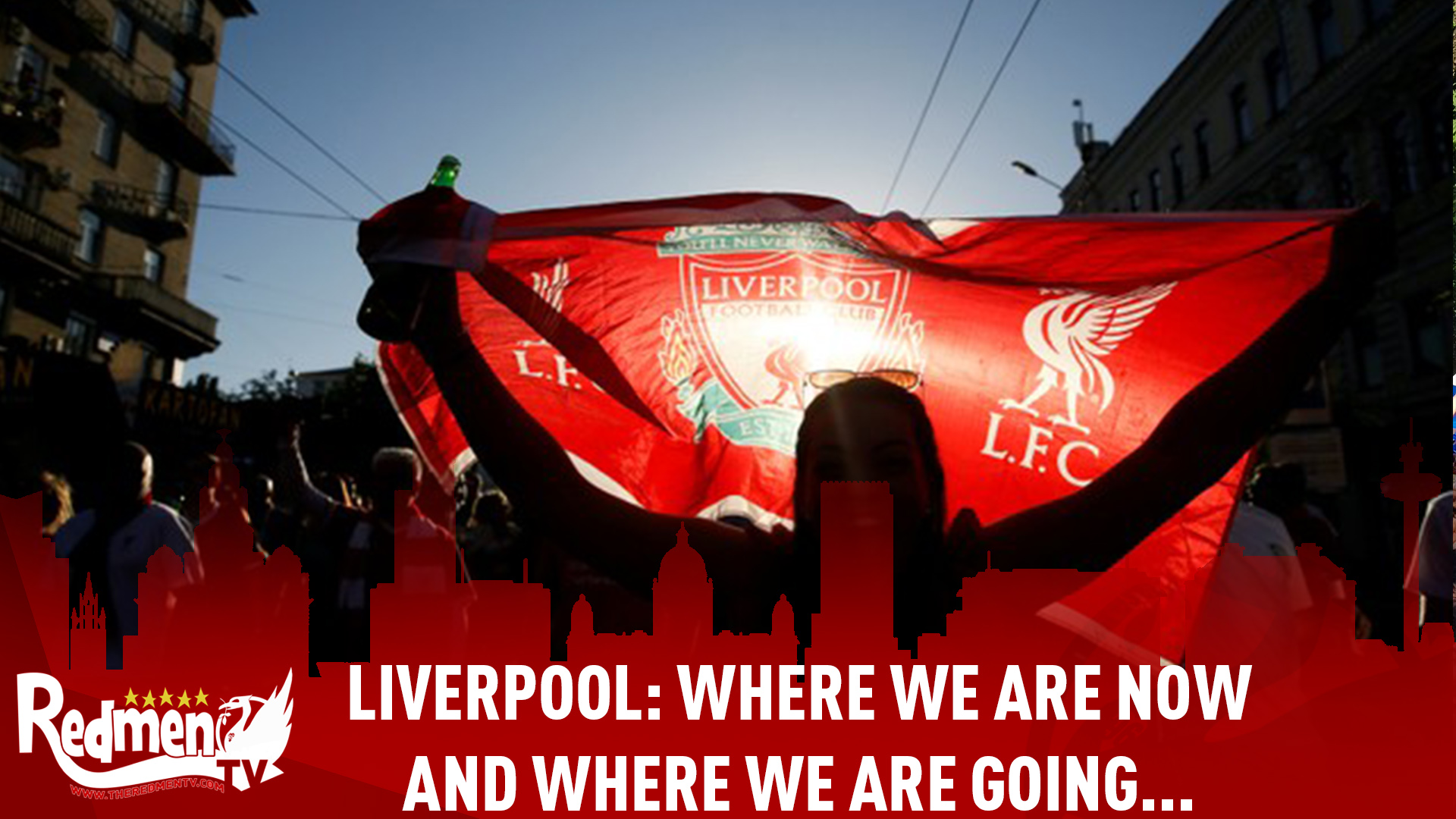 Liverpool: Where We Are Now And Where We Are Going…