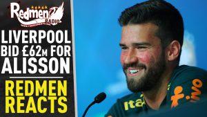 🎧🏆 Liverpool Bid £62m For Alisson | Redmen Reacts Podcast