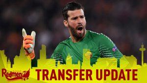 📹 Liverpool have £66.8million Alisson Bid ACCEPTED! | LFC Transfer News