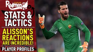 📹🏆 Alisson's Reactions Are Incredible! | Player Profiles | Stats & Tactics