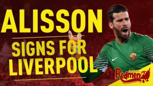Liverpool Sign Alisson From AS Roma For £66.8m | Uncensored Reaction