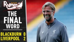 🎧🏆 Blackburn 0-2 Liverpool | The Final Word Podcast