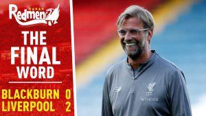 📹🏆 Blackburn 0-2 Liverpool | The Final Word