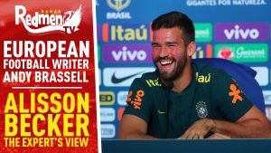 📹🏆 Alisson Becker : The Expert's View | European Football Writer Andy Brassell | The Newsroom