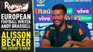 🎧🏆 Alisson Becker : The Expert's View |  Andy Brassell | The Newsroom Podcast