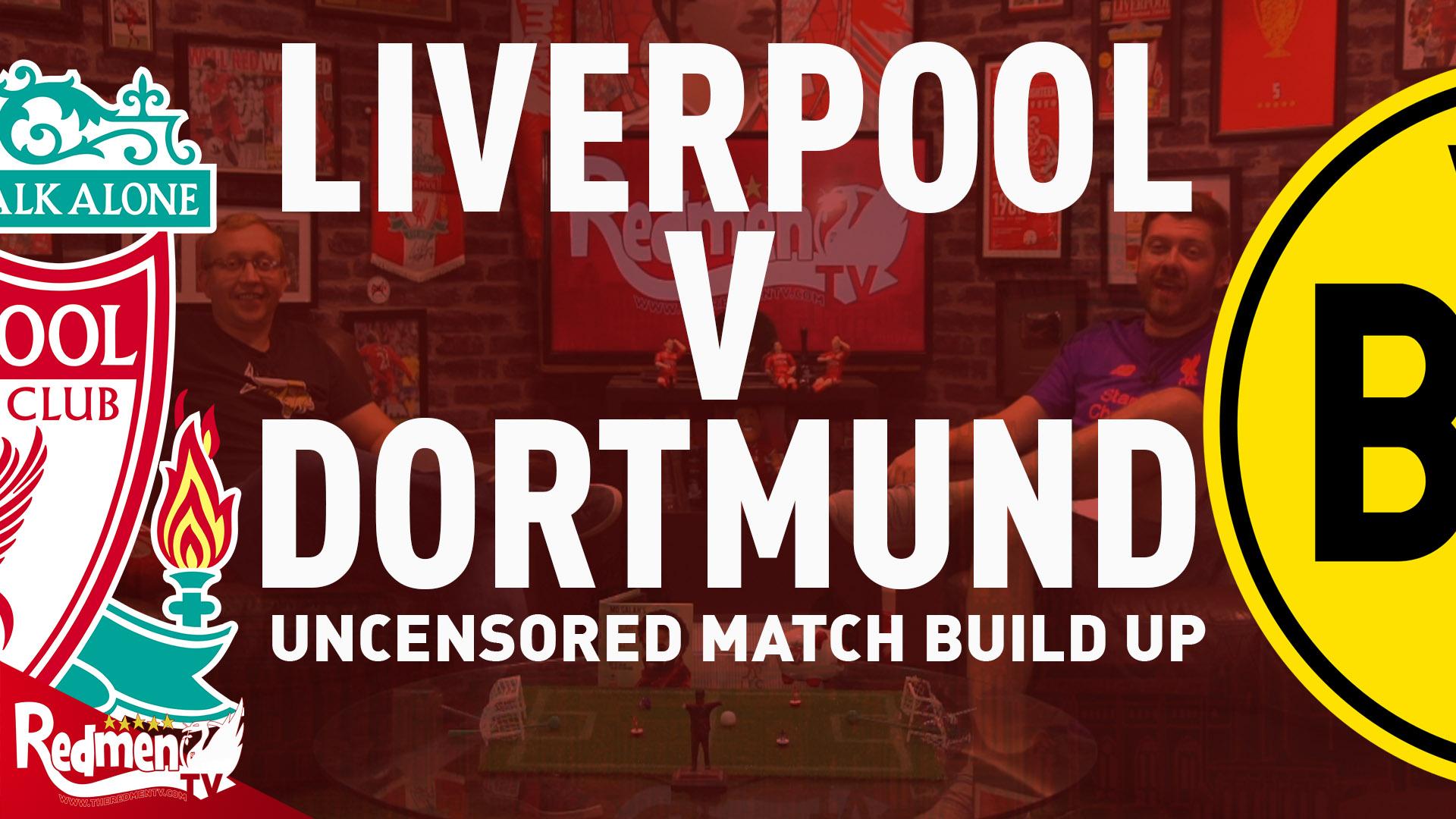 Liverpool v Dortmund | Uncensored Match Build Up
