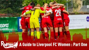 A Guide to Liverpool FC Women