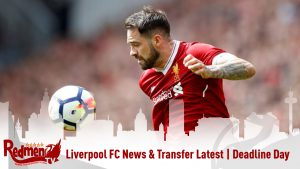 Liverpool FC News & Transfer Latest | Deadline Day!