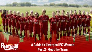 A Guide to Liverpool FC Women Part 2- Meet the Team