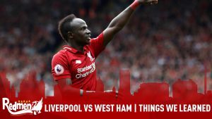 Liverpool vs West Ham | Things We Learned