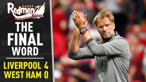🎧🏆Liverpool 4-0 West Ham | The Final Word Podcast