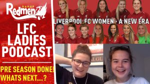 📹🏆 The Liverpool Ladies Video Podcast | Episode 4 – What's Next For The Women's Team?