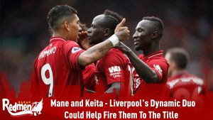 Mane and Keita – Liverpool's Dynamic Duo Could Help Fire Them To The Title