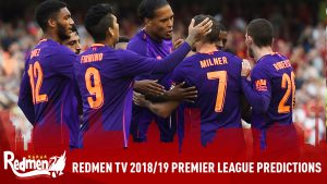 Redmen TV: 2018/19 Premier League Predictions
