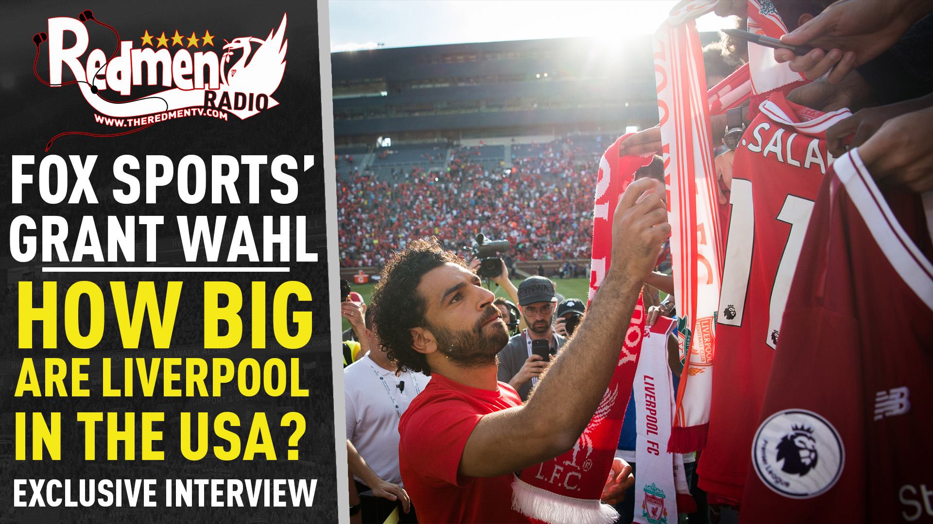 🎧🏆 How Big are Liverpool in the USA? | Grant Wahl Exclusive Podcast