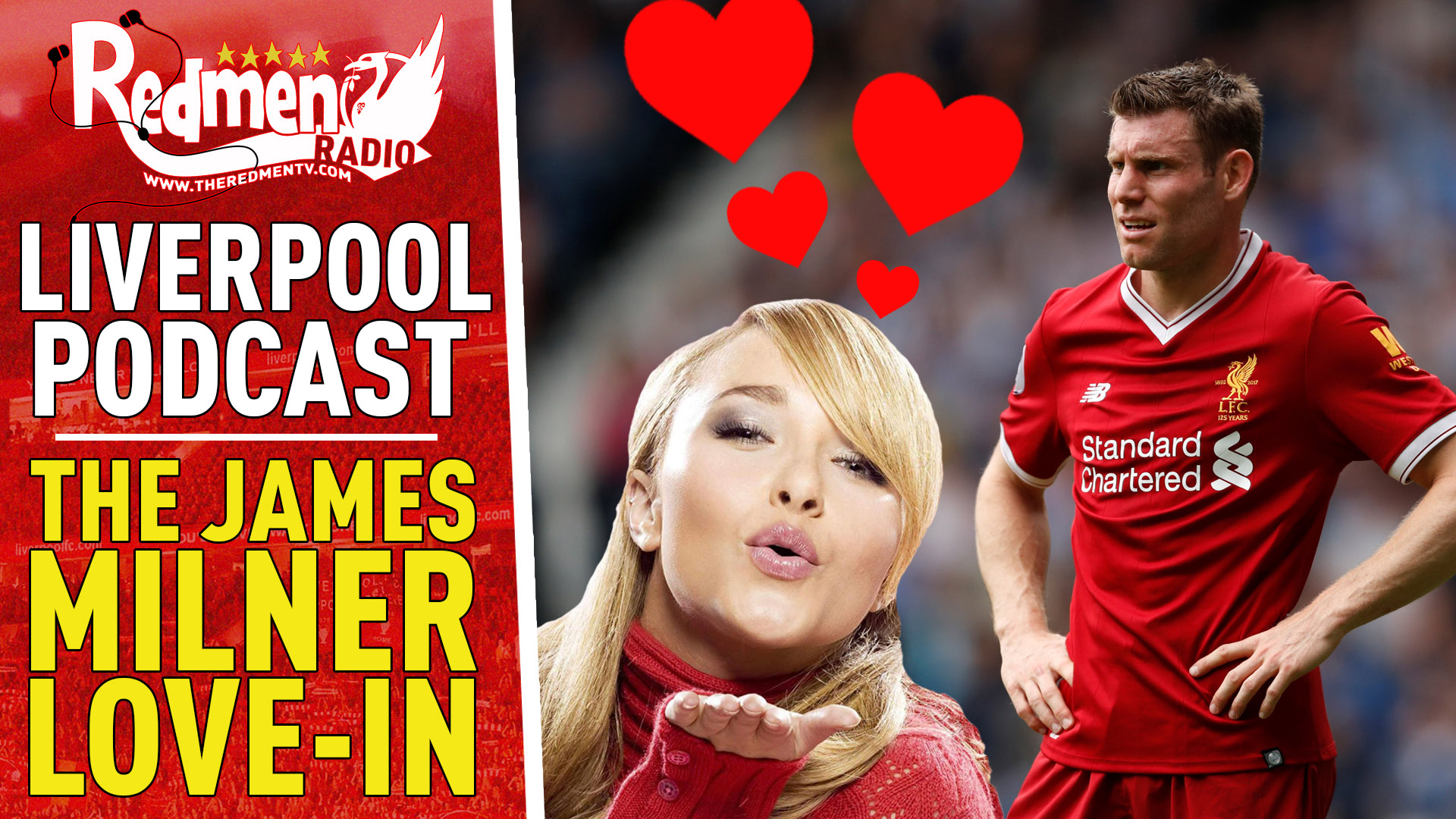 THE JAMES MILNER LOVE-IN! | LIVERPOOL FC PODCAST