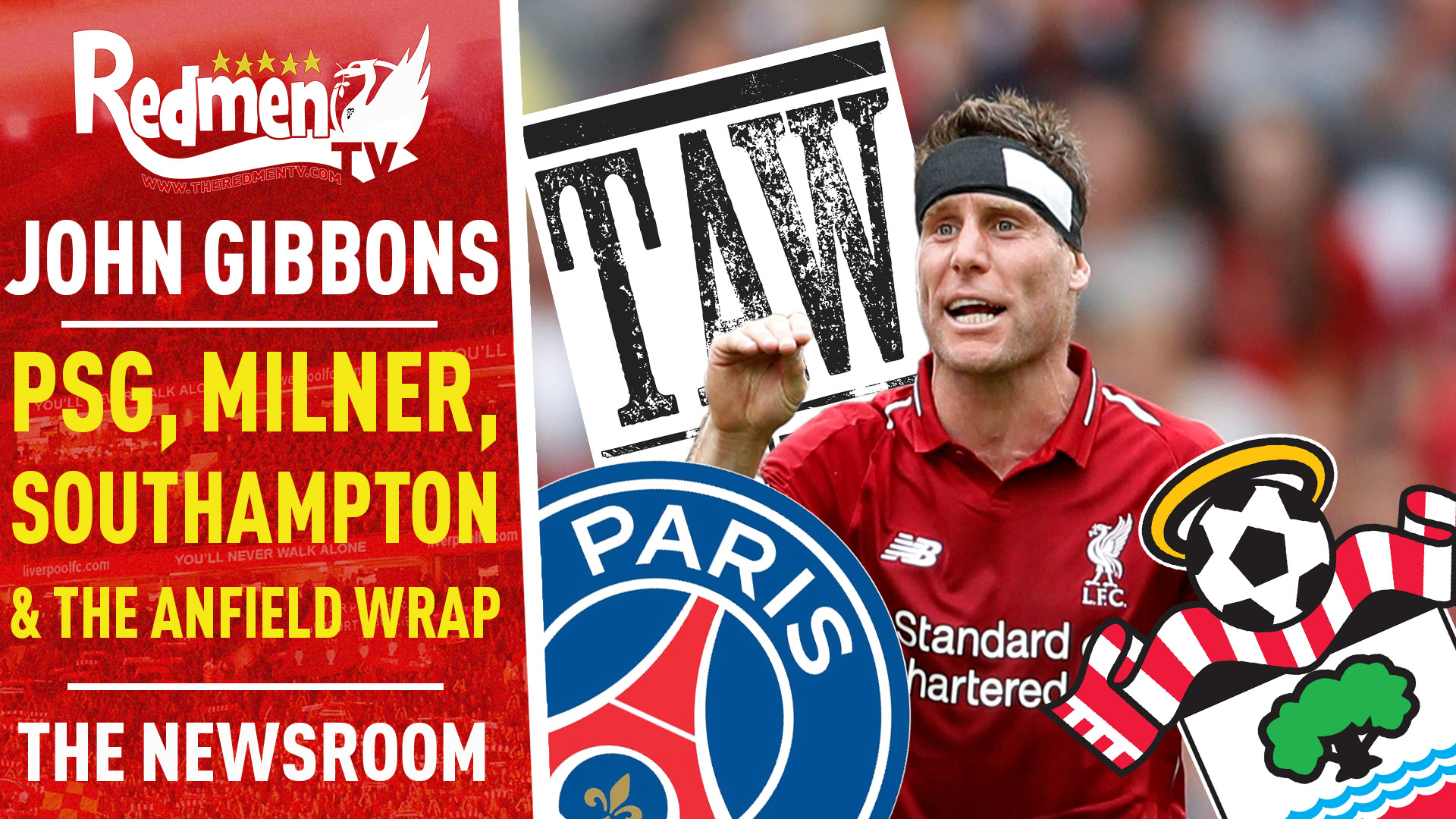 📹🏆 John Gibbons on Milner, PSG, Southampton & The Anfield Wrap | The Newsroom Podcast