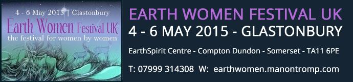 EARTH WOMEN FESTIVAL UK - Glastonbury May 2015