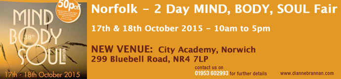 Norfolk - 2 day MIND, BODY, SOUL Fair - 17th & 18th October 2015